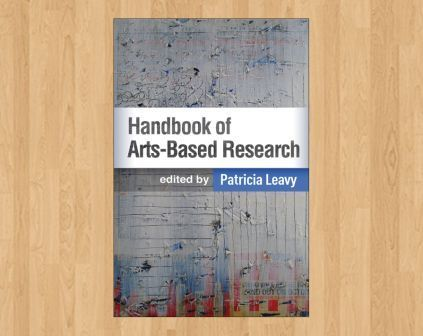 Handbook of Arts-Based Research: Creativity and Imagination: Research as World Making!